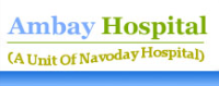 Ambay Hospital in Sahibabad, Heart Treatment, Cancer, Dentist, ENT, Skin care, Liver & kidney transplant, Knee and Joint Replacement, infertility, Child brith, gernal surgery, Brain Surgery, spine surgery, eye care etc.